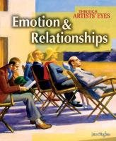 9781406201581: Emotion and Relationships (Through Artist's Eyes) (Through Artist's Eyes)