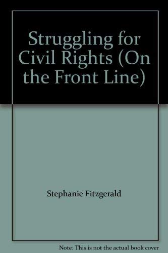 9781406202519: Struggling for Civil Rights (On the Front Line)