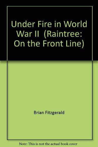 9781406202533: Under Fire in World War II (Raintree: On the Front Line)