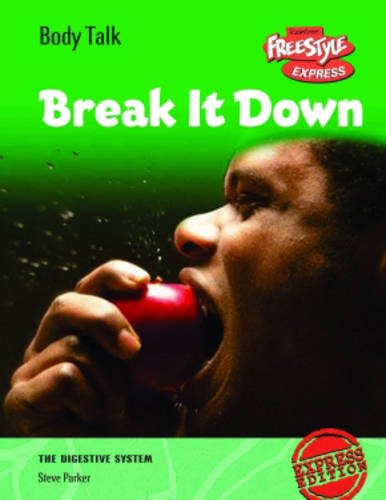 9781406204148: Break It Down (Freestyle Express: Body Talk) (Freestyle Express: Body Talk)