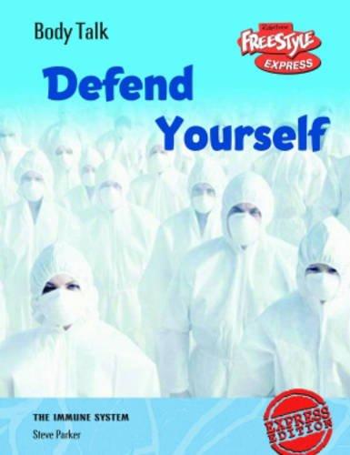 Freestyle Express: Body Talk: Defend Yourself Hardback: Steve Parker