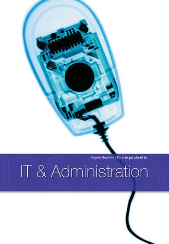 9781406204612: IT & Administration (How to Get Ahead in)