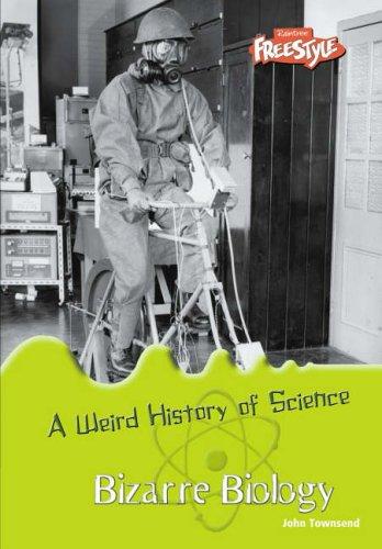 9781406205565: Bizarre Biology (Raintree: Weird History of Science) (Raintree: Weird History of Science)