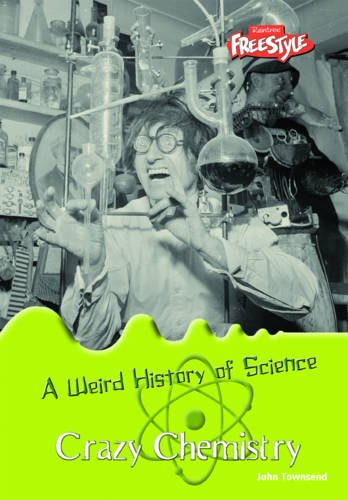 9781406205633: Crazy Chemistry (Raintree: Weird History of Science) (Raintree: Weird History of Science)