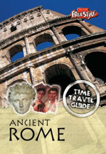 9781406206067: Ancient Rome (Raintree Freestyle Express: Time Travel Guides)