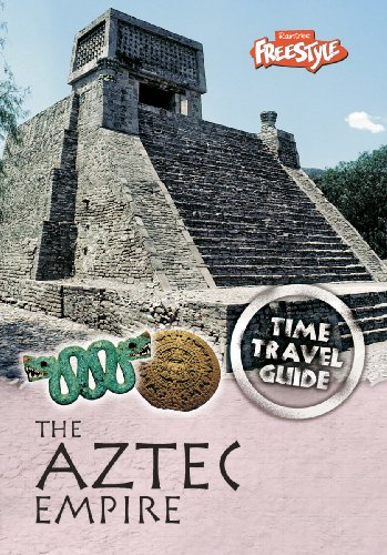 9781406206098: The Aztec Empire (Raintree Freestyle Express: Time Travel Guides)