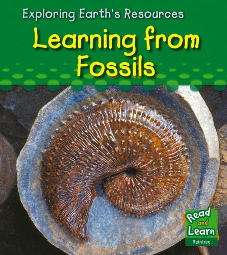 9781406206234: Learning from Fossils (Read and Learn: Exploring Earth's Resources) (Read and Learn: Exploring Earth's Resources)