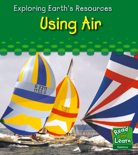 9781406206296: Using air (Read and Learn: Exploring Earth's Resources)