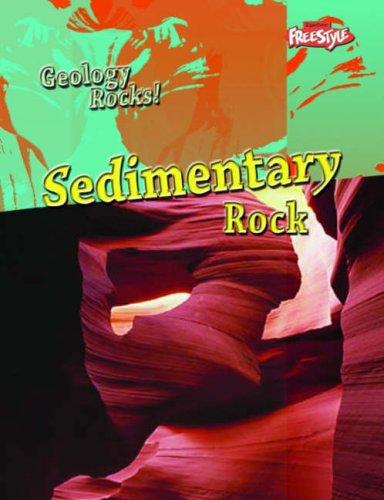 9781406206494: Sedimentary Rock (Geology Rocks!) (Geology Rocks!)