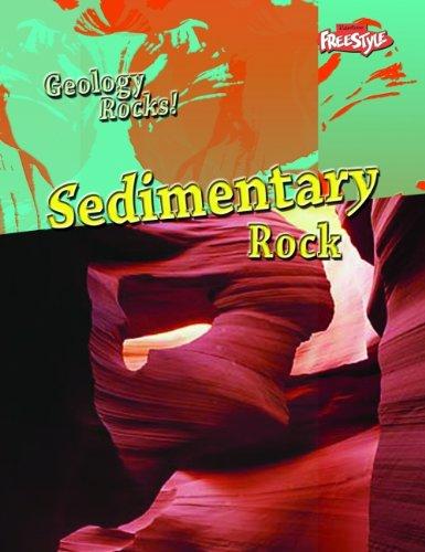 9781406206579: Sedimentary Rock (Raintree Freestyle: Geology Rocks!)