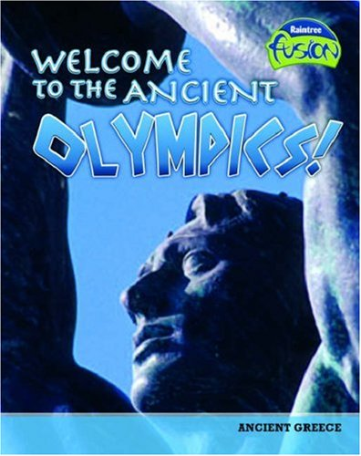 9781406207712: Welcome to the Ancient Olympics (Fusion History): Ancient Greek Olympics (Fusion: History)