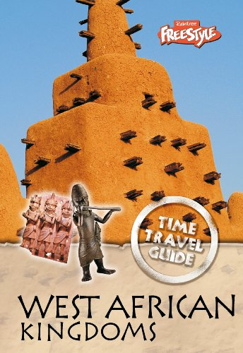 West African Kingdoms (Raintree Freestyle: Time Travel Guides) (1406208140) by John Haywood