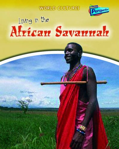 9781406208221: Living in the African Savannah (Raintree Perspectives: World Cultures)
