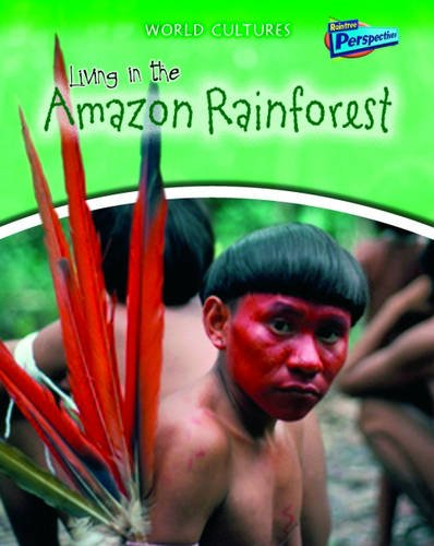 9781406208269: Living in the Amazon Rainforest (Raintree Perspectives: World Cultures)
