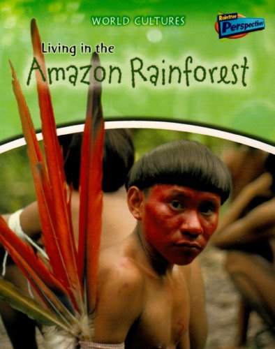 9781406208368: Living in the Amazon Rainforest (Raintree Perspectives: World Cultures)