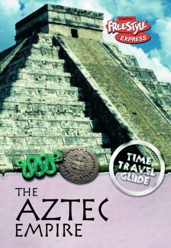 9781406208696: The Aztec Empire (Raintree Freestyle Express: Time Travel Guides)