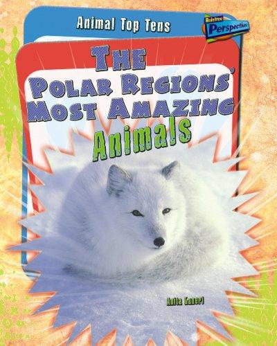 9781406209211: The Polar Region's Most Amazing Animals (Animal Top Tens)