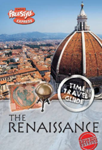 9781406210002: The Renaissance (Raintree Freestyle Express: Time Travel Guides)