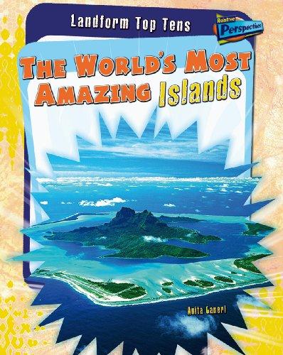 World's Most Amazing Islands (Landform Top Tens): Ganeri, Anita