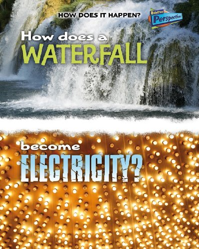9781406211283: How Does a Waterfall Become Electricity? (Raintree Perspectives: How Does It Happen)