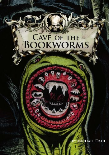 Cave of the Bookworms (Library of Doom): Dahl, Michael S.