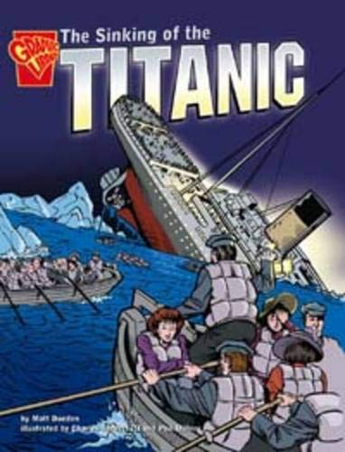 9781406214376: Sinking of the Titanic (Graphic Non Fiction: Graphic History)