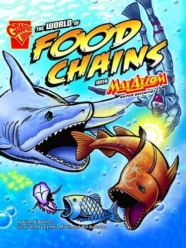 9781406214666: The World of Food Chains with Max Axiom, Super Scientist. Liam O'Donnell (Graphic Library: Graphic Science)