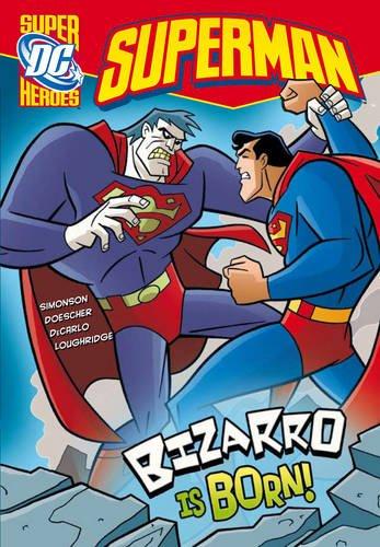 9781406214918: Bizarro is Born (DC Super Heroes: Superman)