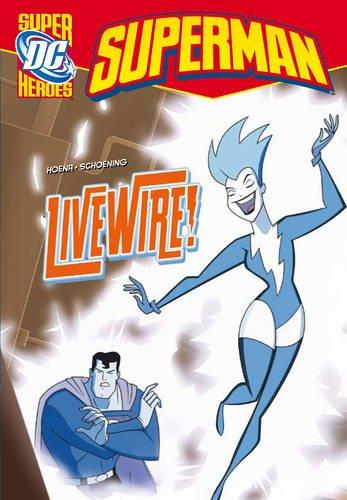 9781406214925: Livewire! (DC Super Heroes: Superman)