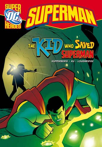 9781406215106: The Kid who Saved Superman (DC Super Heroes: Superman)