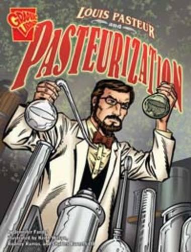 9781406215700: Louis Pasteur and Pasteurization (Graphic Non Fiction: Graphic Discoveries)