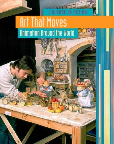 9781406217124: Art that Moves: Animation Around the World (Culture in Action)