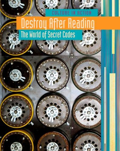 9781406217209: Destroy After Reading: The World of Secret Codes (Culture in Action)