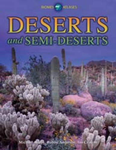 Deserts and Semi-Deserts (Biomes Atlases) (9781406218350) by Allaby, Michael