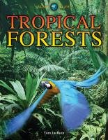 Tropical Forests (Biomes Atlases) (1406218391) by Tom Jackson