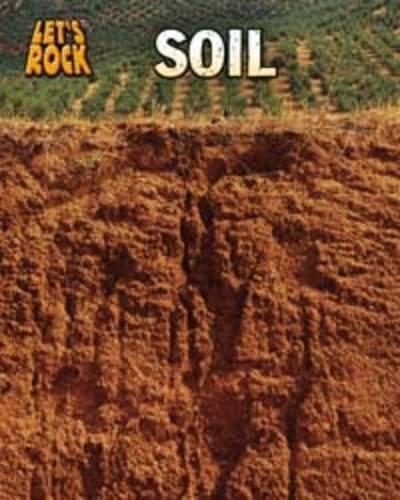 9781406219203: Soil (InfoSearch: Let's Rock)