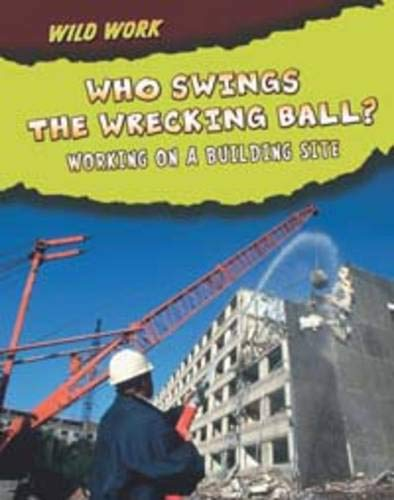 Who Swings the Wrecking Ball?: Working on: Meinking, Mary; Chambers,