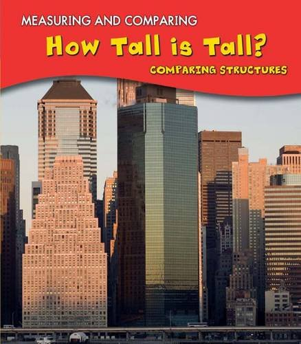 9781406219517: How Tall Is Tall?: Comparing Structures (Measuring and Comparing)
