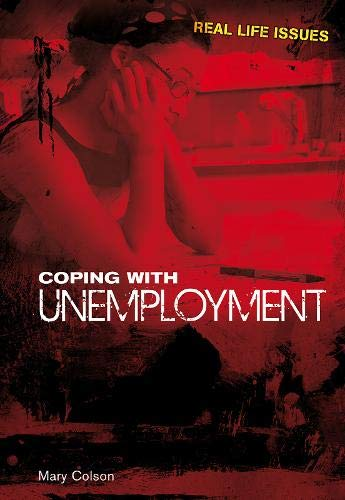 9781406219937: Coping with Unemployment (Real Life Issues)