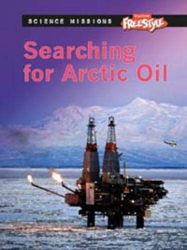9781406220285: Searching for Arctic Oil. Eve Hartman and Wendy Meshbesher (Raintree Freestyle: Science Missions)