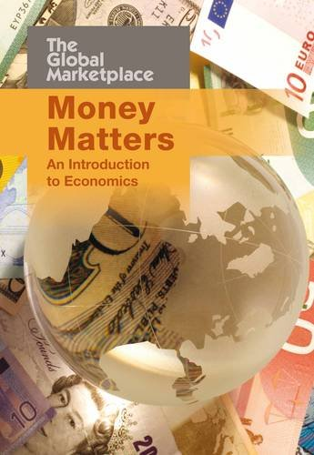 Money Matters: An Introduction to Economics (The Global Marketplace): Hollander, Barbara