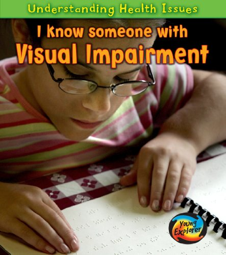 9781406220834: I Know Someone with a Visual Impairment (Young Explorer: Understanding Health Issues)