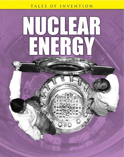 9781406222708: Nuclear Energy (Tales of Invention)