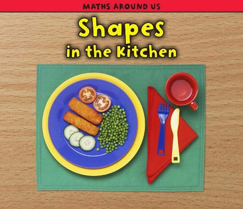 9781406223231: Shapes in the Kitchen (Maths Around Us)