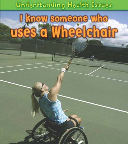 9781406223453: I Know Someone Who Uses a Wheelchair (Young Explorer: Understanding Health Issues)