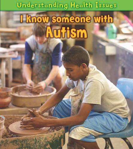 9781406223477: I Know Someone with Autism (Young Explorer: Understanding Health Issues)