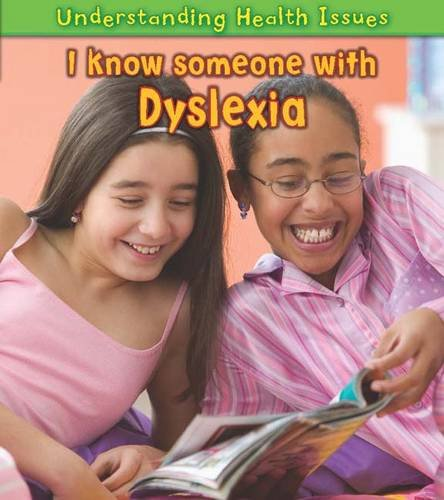 9781406223514: I Know Someone with Dyslexia (Understanding Health Issues)