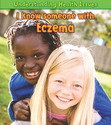 9781406223538: I Know Someone with Eczema (Understanding Health Issues)