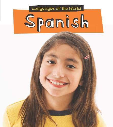 Spanish (Young Explorer: Languages of the World) (1406224499) by Sarah Medina