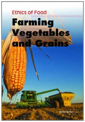 9781406224627: Ethics of Food. Farming Vegetables and Grains